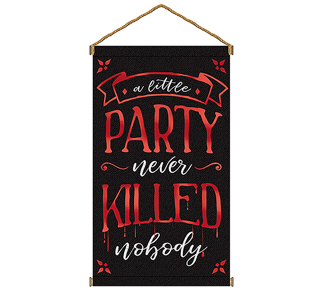 A Little Party Never Killed Nobody Large Canvas Hanging Sign