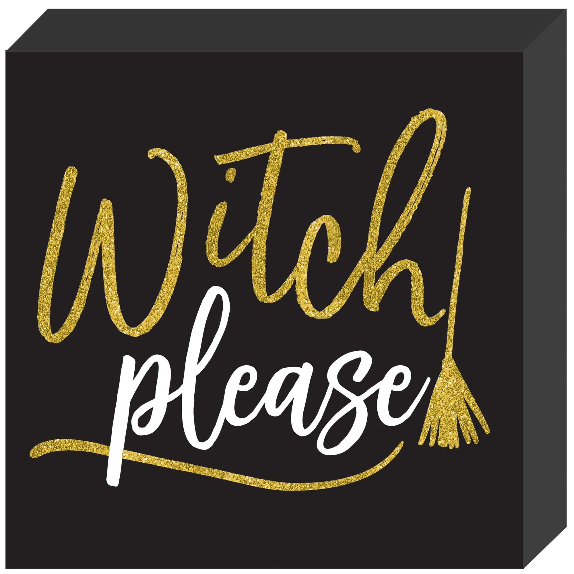 Witch please Standing Square Plaque Decoration MDF Glittered